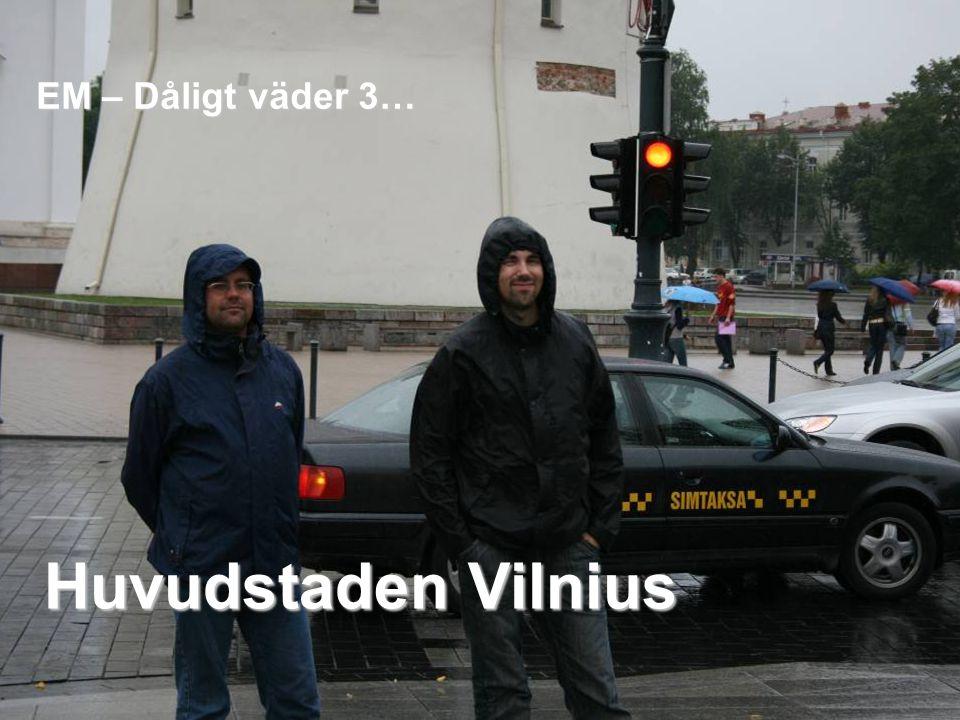 EM – Dåligt väder 3… Huvudstaden Vilnius