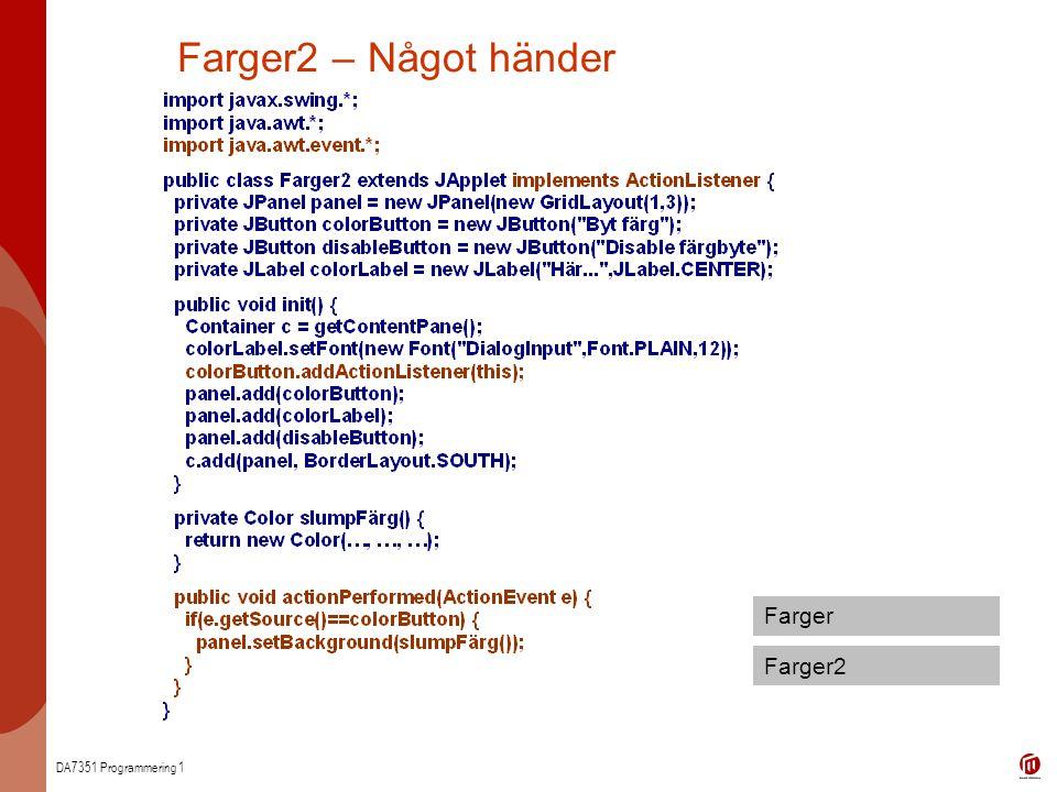 DA7351 Programmering 1 Farger2 – Något händer Farger2 Farger