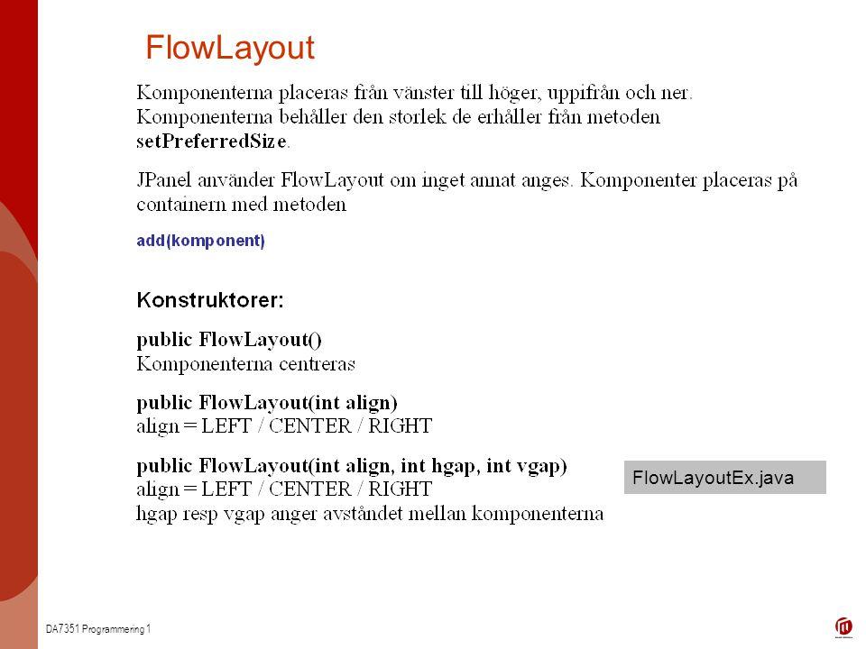 DA7351 Programmering 1 FlowLayout FlowLayoutEx.java