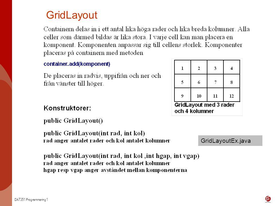 DA7351 Programmering 1 GridLayout GridLayoutEx.java