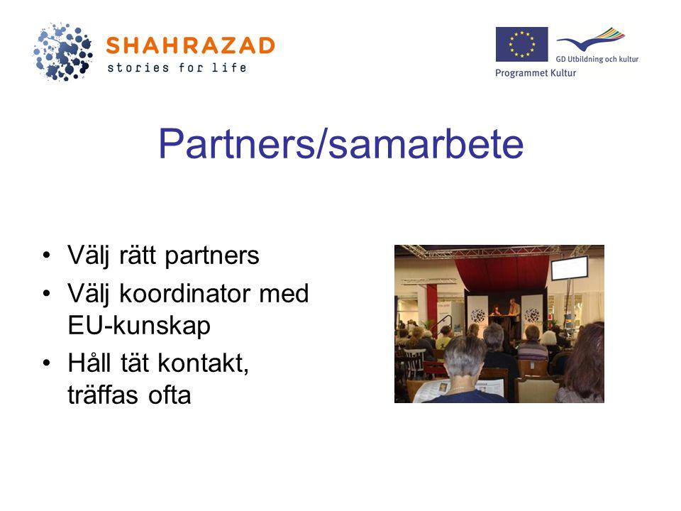 Partners/samarbete Välj rätt partners Välj koordinator med EU-kunskap Håll tät kontakt, träffas ofta