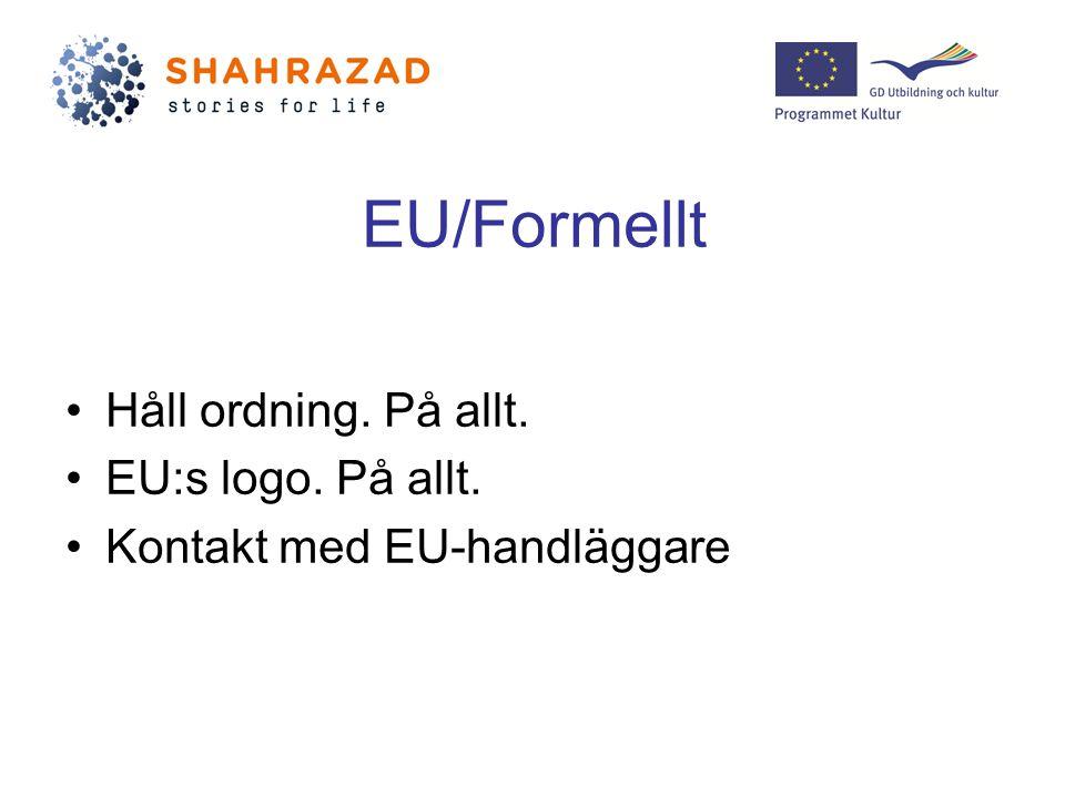 EU/Formellt Håll ordning. På allt. EU:s logo. På allt. Kontakt med EU-handläggare