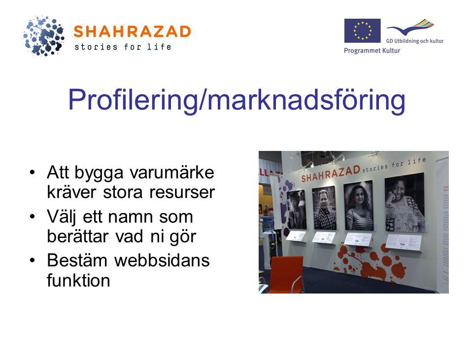 Profilering/marknadsföring Att bygga varumärke kräver stora resurser Välj ett namn som berättar vad ni gör Bestäm webbsidans funktion
