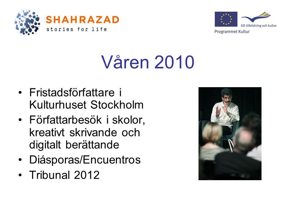 Våren 2010 Fristadsförfattare i Kulturhuset Stockholm Författarbesök i skolor, kreativt skrivande och digitalt berättande Diásporas/Encuentros Tribunal 2012