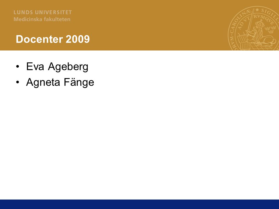 Docenter 2009 Eva Ageberg Agneta Fänge