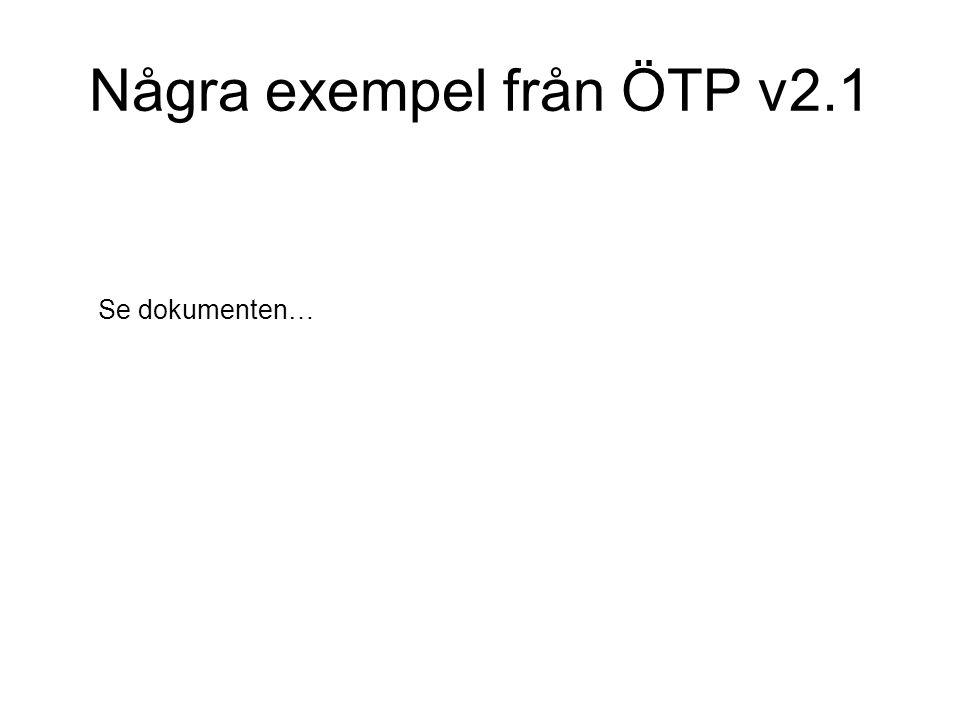 Några exempel från ÖTP v2.1 Se dokumenten…