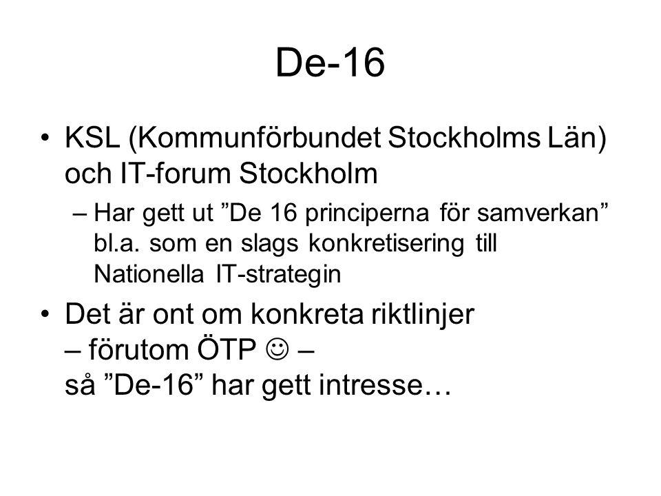 De-16 KSL (Kommunförbundet Stockholms Län) och IT-forum Stockholm –Har gett ut De 16 principerna för samverkan bl.a.