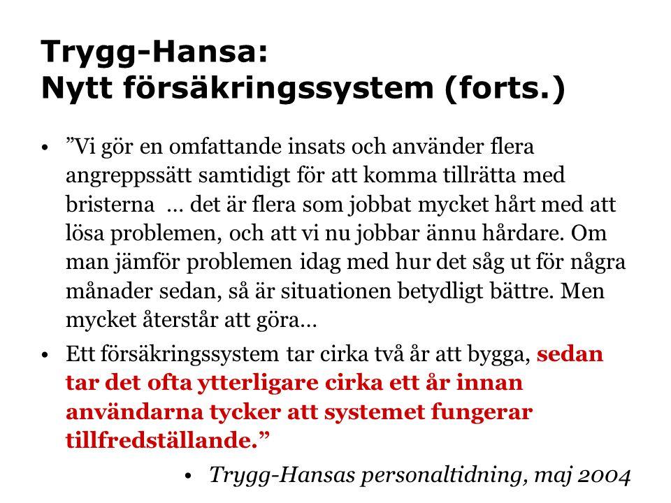 """Trygg-Hansa: Nytt försäkringssystem (forts.) """"Vi gör en omfattande insats och använder flera angreppssätt samtidigt för att komma tillrätta med briste"""