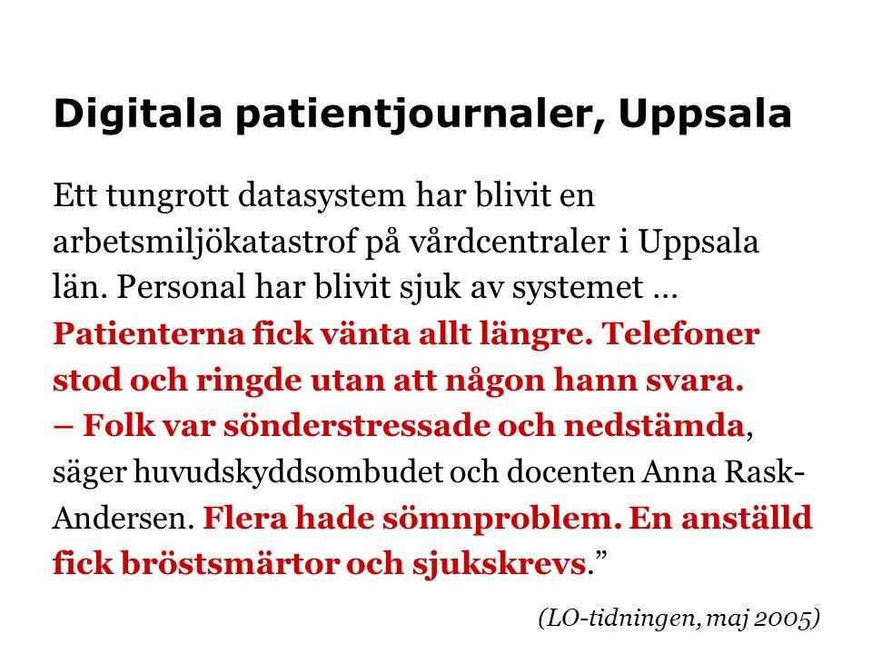 Digitala patientjournaler, Uppsala Ett tungrott datasystem har blivit en arbetsmiljökatastrof på vårdcentraler i Uppsala län. Personal har blivit sjuk
