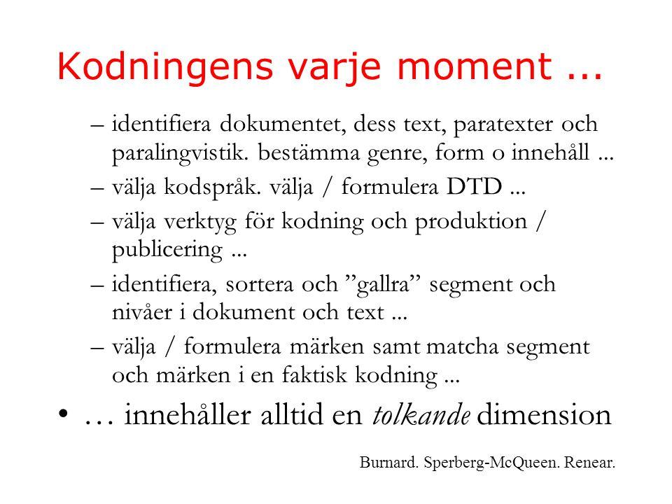 Kodningens varje moment... –identifiera dokumentet, dess text, paratexter och paralingvistik.