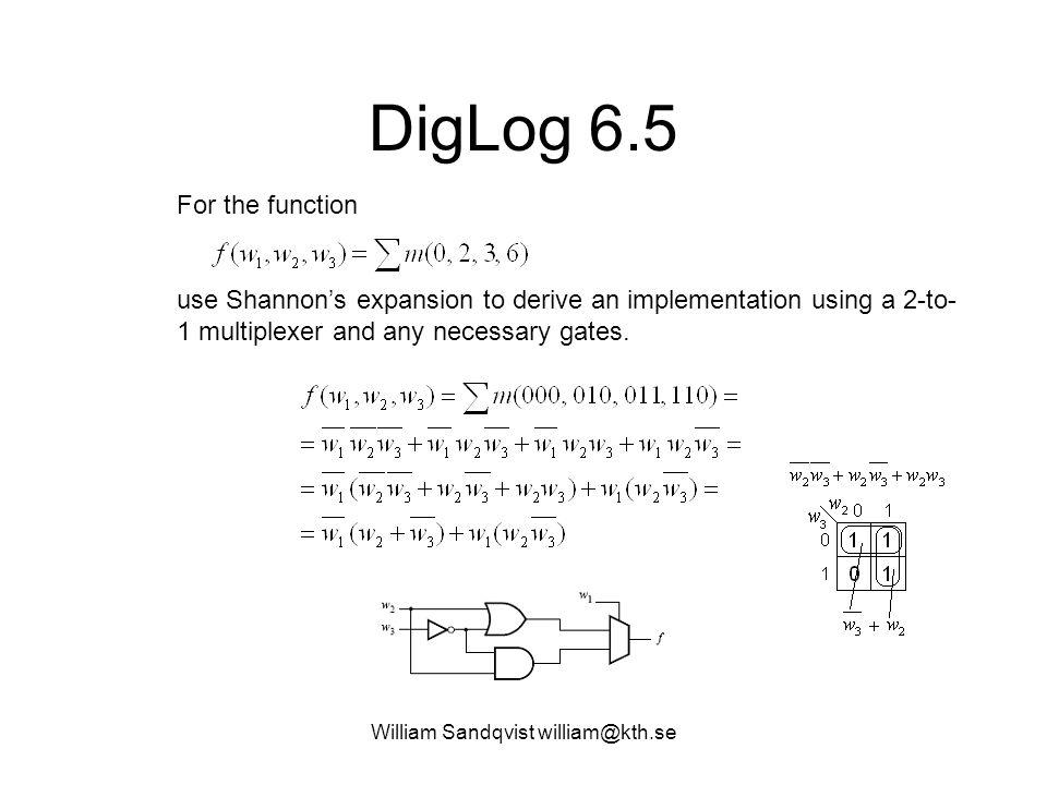 William Sandqvist william@kth.se DigLog ex. 6.32 Sanningstabell: Och så vidare …