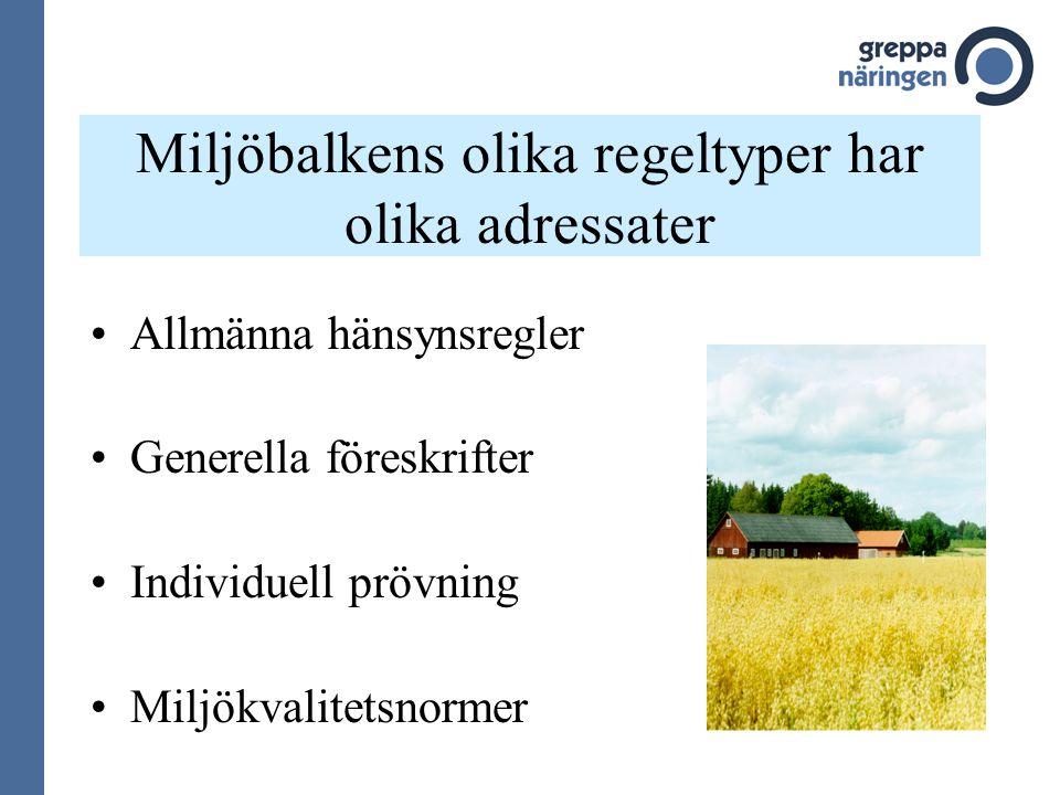 Miljöbalkens olika regeltyper har olika adressater Allmänna hänsynsregler Generella föreskrifter Individuell prövning Miljökvalitetsnormer