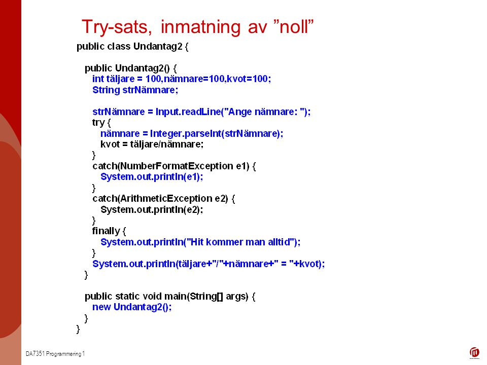 DA7351 Programmering 1 Try-sats, inmatning av noll