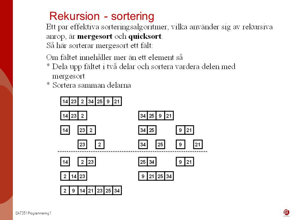 DA7351 Programmering 1 Rekursion - sortering