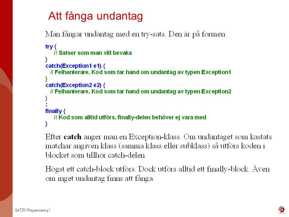 DA7351 Programmering 1 Att fånga undantag