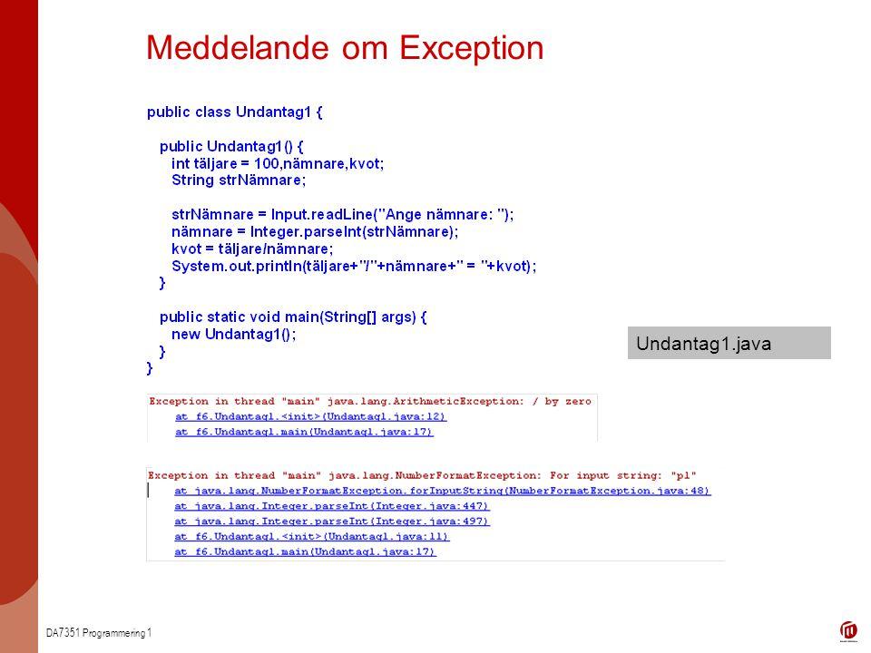 DA7351 Programmering 1 Meddelande om Exception Undantag1.java