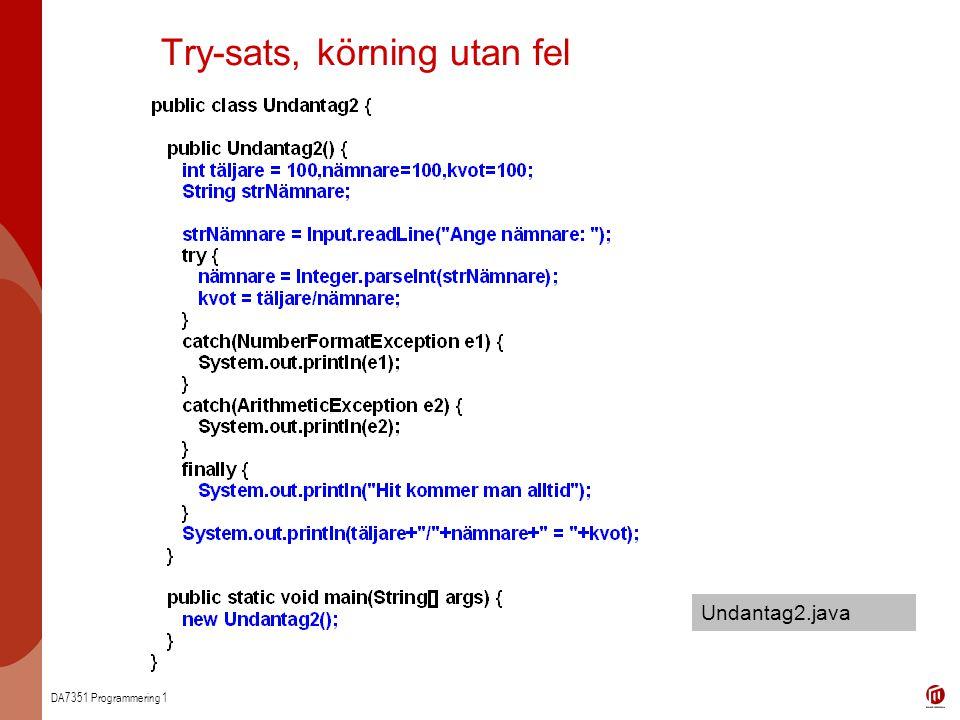 DA7351 Programmering 1 Try-sats, körning utan fel Undantag2.java