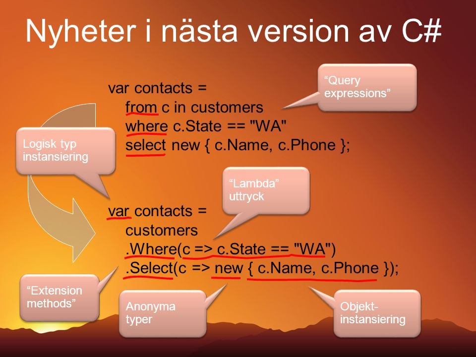 var contacts = from c in customers where c.State ==