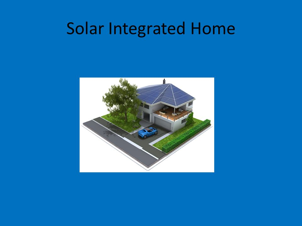 Solar Integrated Home