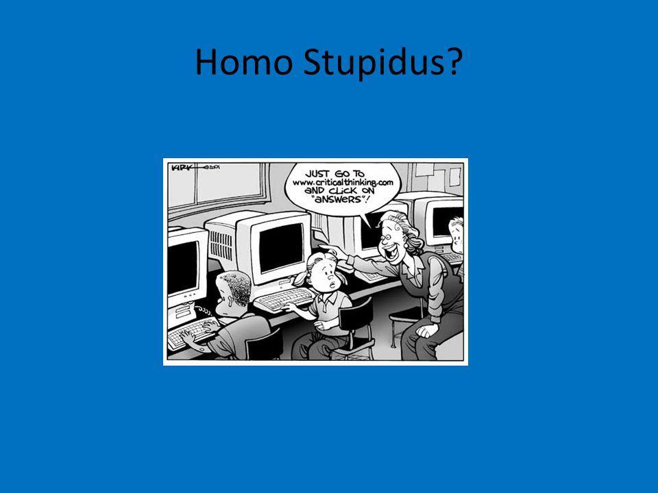Homo Stupidus?