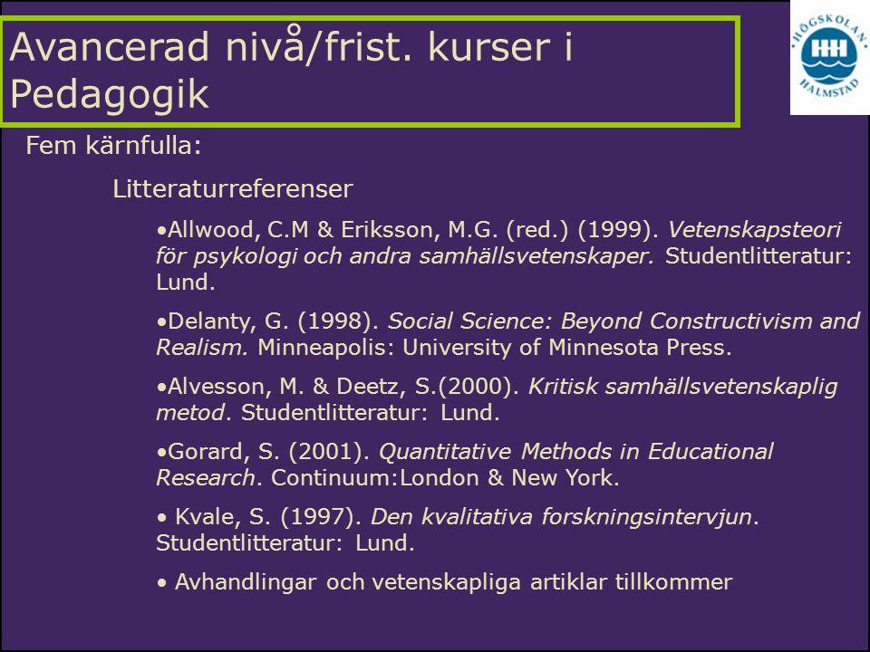 Fem kärnfulla: Litteraturreferenser Allwood, C.M & Eriksson, M.G. (red.) (1999). Vetenskapsteori för psykologi och andra samhällsvetenskaper. Studentl