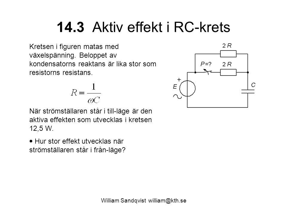 14.3 Aktiv effekt i RC-krets Kretsen i figuren matas med växelspänning. Beloppet av kondensatorns reaktans är lika stor som resistorns resistans. När