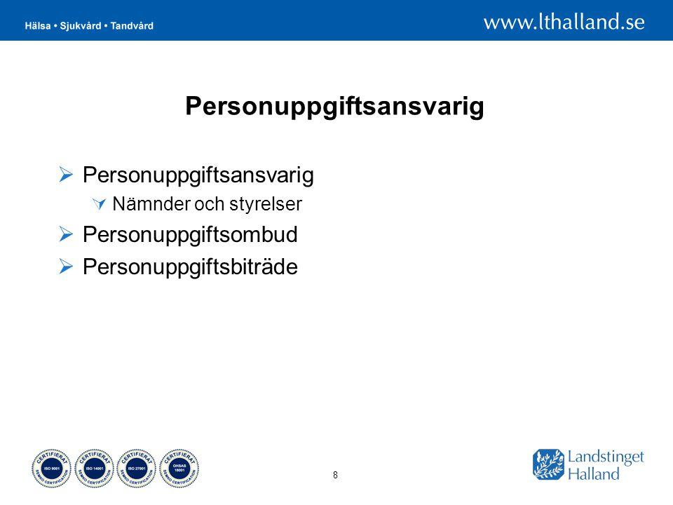 8 Personuppgiftsansvarig  Personuppgiftsansvarig  Nämnder och styrelser  Personuppgiftsombud  Personuppgiftsbiträde