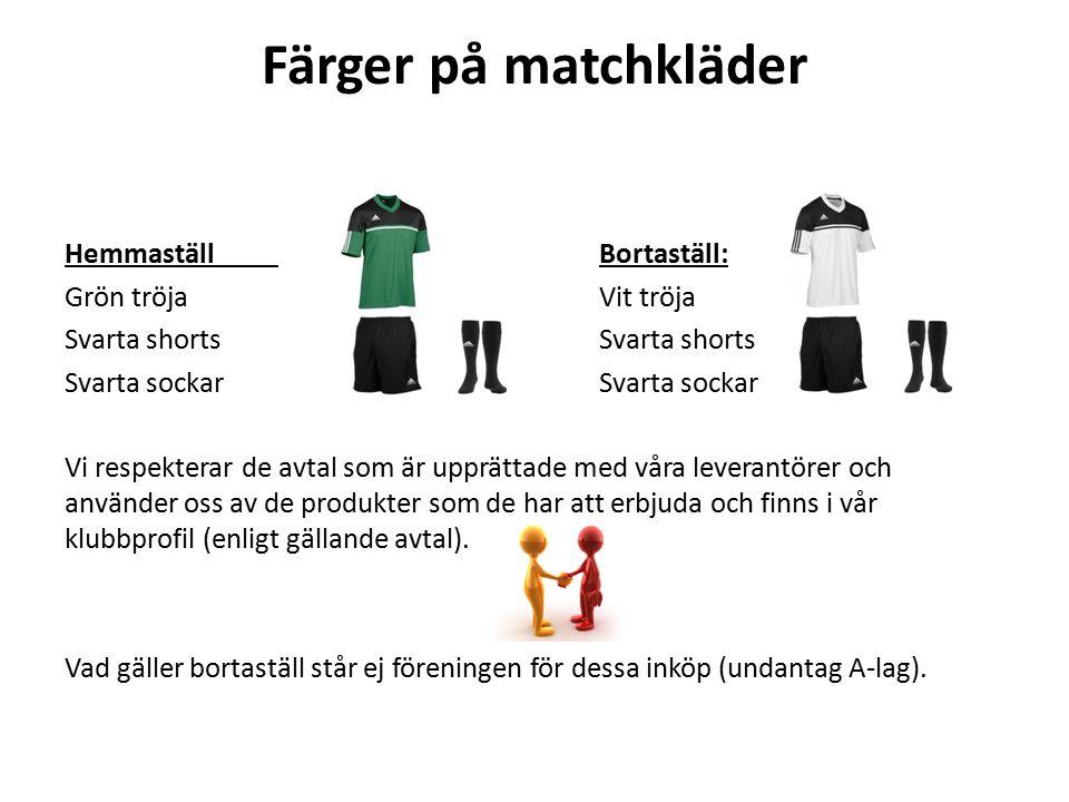 Färger på matchkläder HemmaställBortaställ: Grön tröjaVit tröjaSvarta shorts Svarta sockar Vi respekterar de avtal som är upprättade med våra leverant