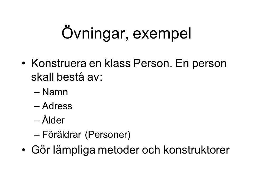 Klassdiagram Enkel beskrivning av klasser –Klassnamn –Dataattribut –Operatorer Person Namn Ålder Föräldrar GetName GetAge SetName …