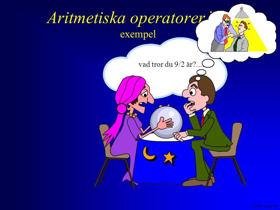 Anders Sjögren Aritmetiska operatorer i C exempel vad tror du 9/2 är .....