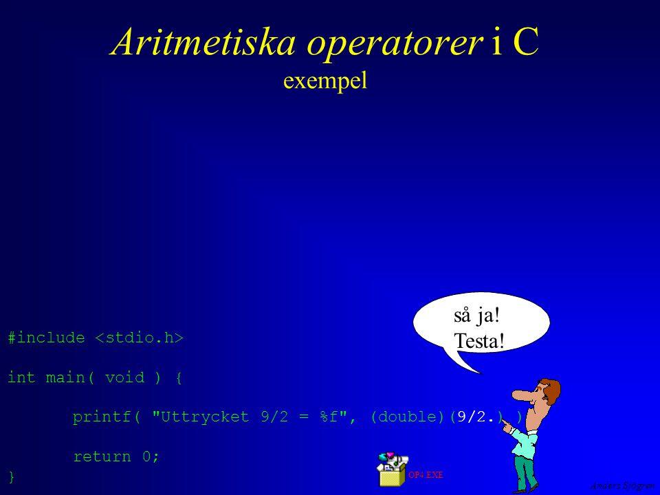 Anders Sjögren Aritmetiska operatorer i C exempel så ja.