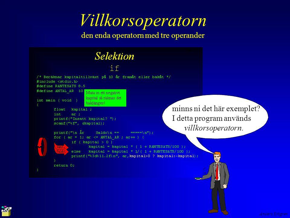 Anders Sjögren Villkorsoperatorn den enda operatorn med tre operander minns ni det här exemplet.