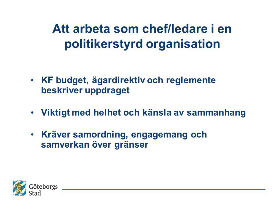 Göteborgs Stad 1050 politiker ca 2000 ledare ca 48 000 medarbetare ca 60 olika förvaltningar o bolag