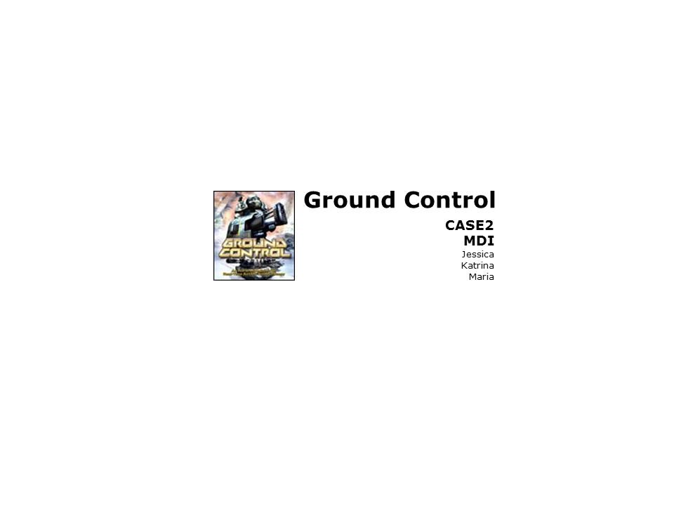 Ground Control CASE2 MDI Jessica Katrina Maria