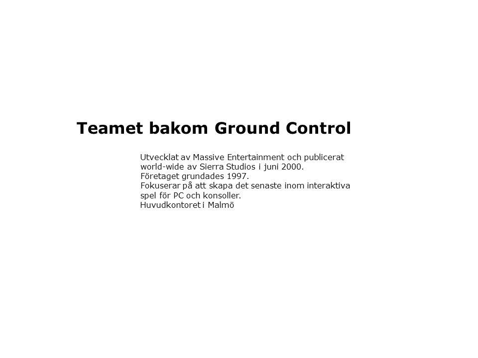 Teamet bakom Ground Control Utvecklat av Massive Entertainment och publicerat world-wide av Sierra Studios i juni 2000.