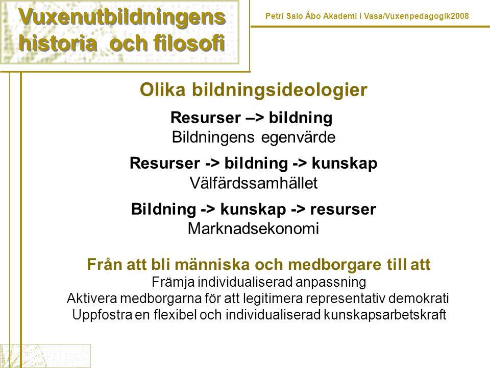 Vuxenutbildningens historia och filosofi Vuxenutbildningens historia och filosofi Petri Salo Åbo Akademi i Vasa/Vuxenpedagogik2008 Från att bli männis
