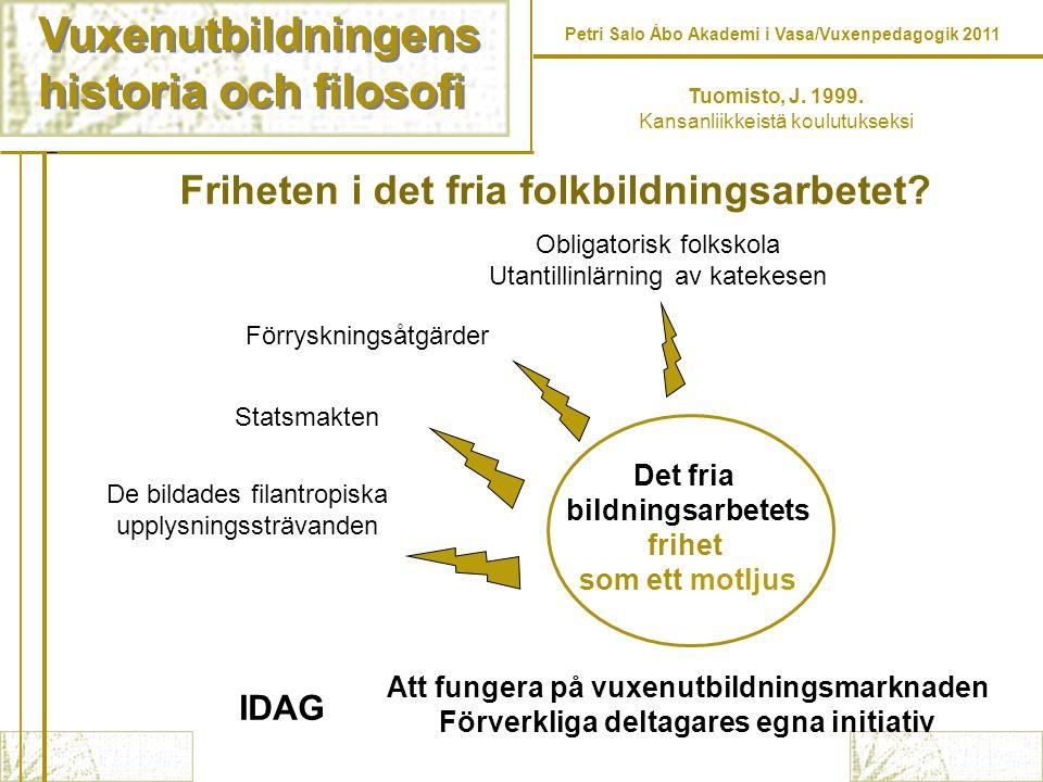 Vuxenutbildningens historia och filosofi Vuxenutbildningens historia och filosofi Tuomisto, J.