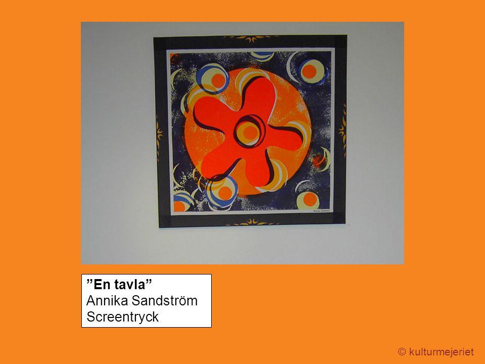 "© kulturmejeriet ""En tavla"" Annika Sandström Screentryck"