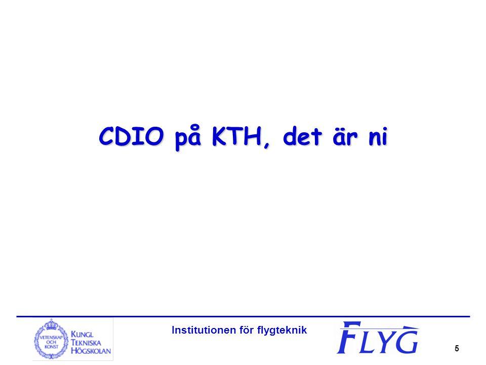 Institutionen för flygteknik 5 CDIO på KTH, det är ni