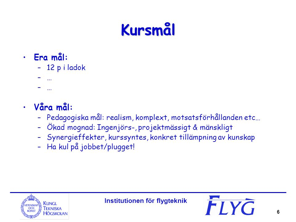 Institutionen för flygteknik 17 Vaddå 2 gäng.