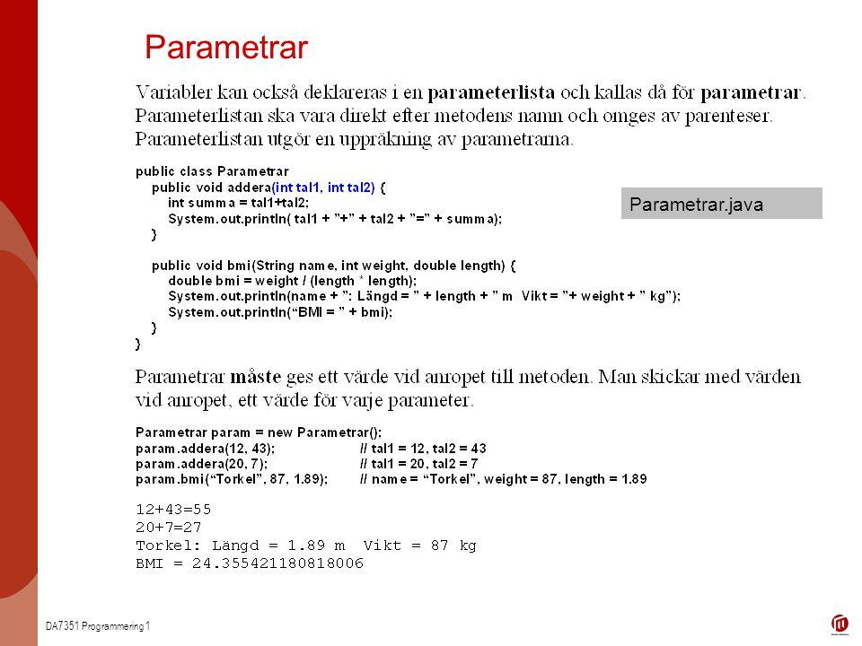 DA7351 Programmering 1 Parametrar Parametrar.java