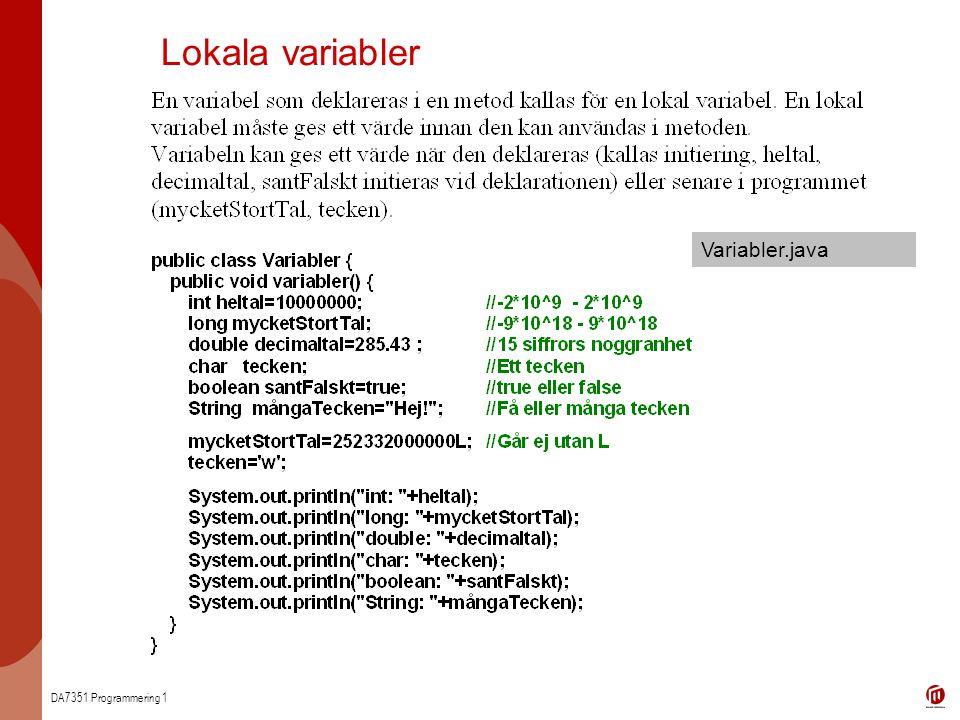 DA7351 Programmering 1 Lokala variabler Variabler.java