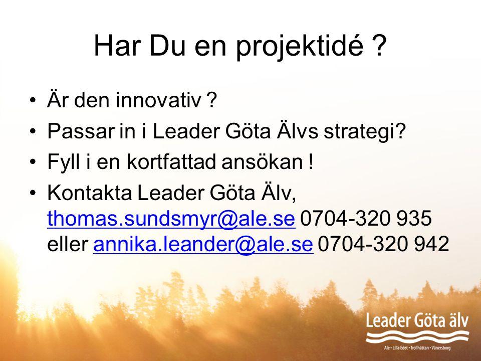 Har Du en projektidé ? Är den innovativ ? Passar in i Leader Göta Älvs strategi? Fyll i en kortfattad ansökan ! Kontakta Leader Göta Älv, thomas.sunds