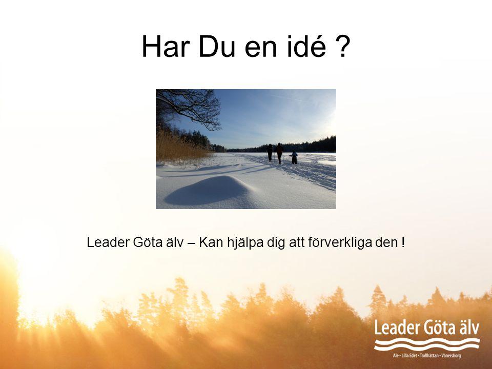 Har Du en idé ? Leader Göta älv – Kan hjälpa dig att förverkliga den !