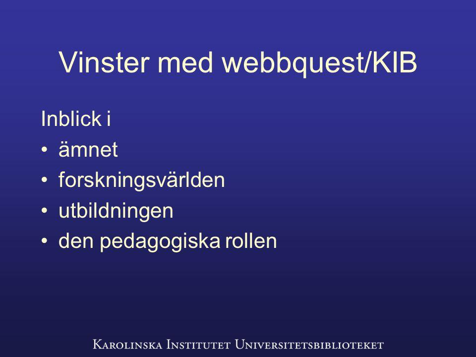 Vinster med webbquest/KIB Inblick i ämnet forskningsvärlden utbildningen den pedagogiska rollen