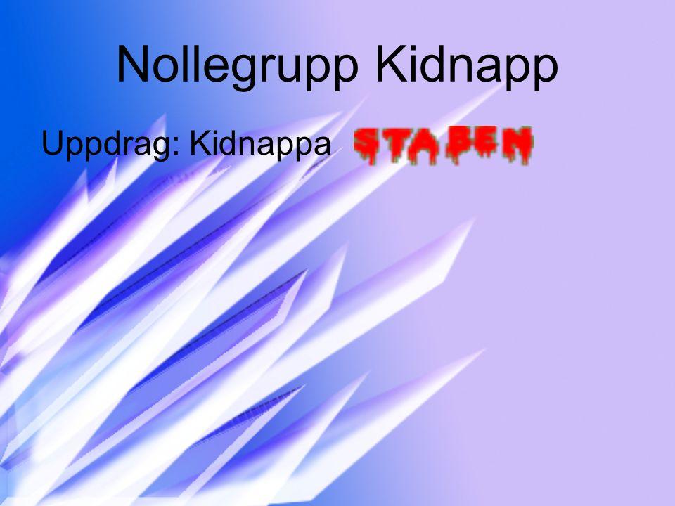 Nollegrupp Kidnapp Uppdrag: Kidnappa