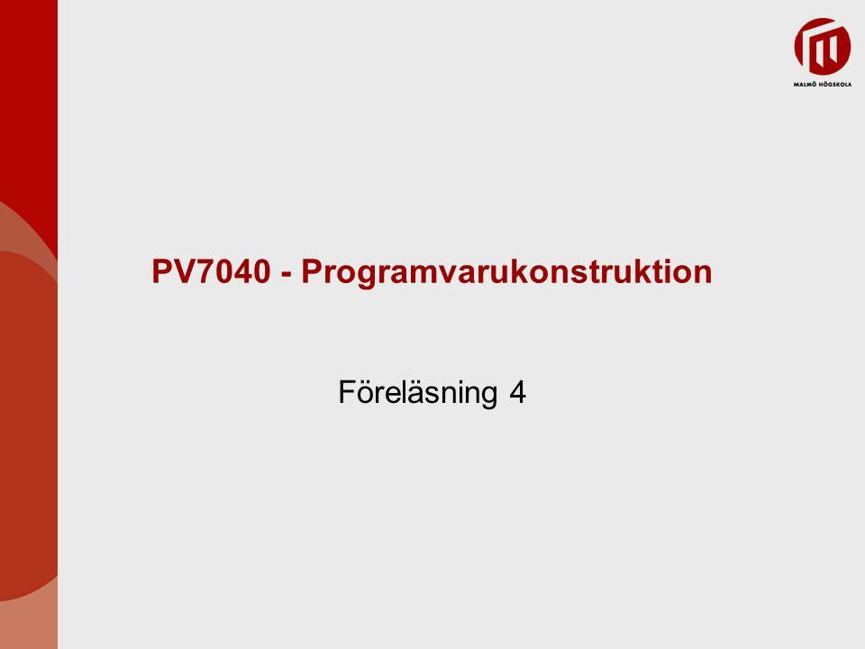 PV7040 - Programvarukonstruktion Föreläsning 4