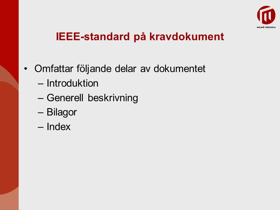 IEEE-standard på kravdokument Omfattar följande delar av dokumentet –Introduktion –Generell beskrivning –Bilagor –Index