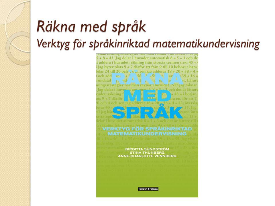 Räkna med språk Verktyg för språkinriktad matematikundervisning