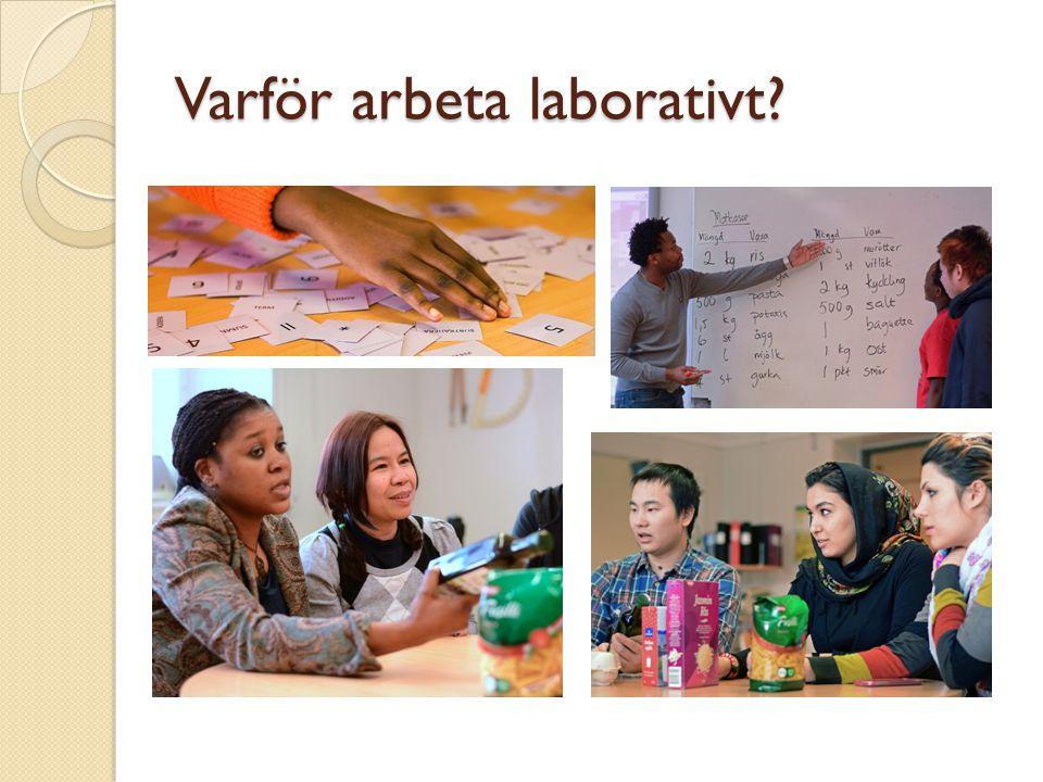 Varför arbeta laborativt?